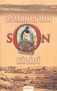 Osmanlı'nın Son Kilidi Çanakkale -1