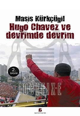 Hugo Chavez ve Devrimde Devrim