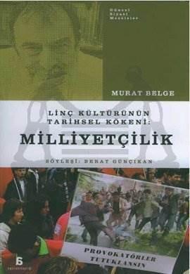 Milliyetçilik: Linç Kültürünün Tarihsel Kökeni