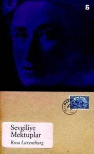 Sevgiliye Mektuplar - : Rosa Luxemburg's Letters to Leo Jogiches