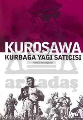Kurbağa Yağı Satıcısı: Akira Kurosawa