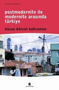 Postmodernite ile Modernite Arasında Türkiye