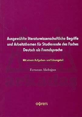 Ausgewahlte literaturwissenchftliche Begriffe und Arbeitsthemen für Studierende des Faches Deutsch als Fremdsprache
