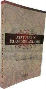 Atatürk'ün İslam Dini Anlayışı
