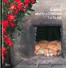 Kıbrıs Mutfağından Tatlar( Türkçe ve İngilizce)