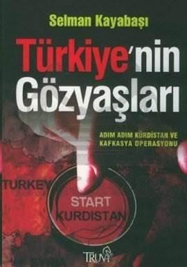 Türkiye'nin Gözyaşları Adım Adım Kürdistan ve Kafkasya Operasyonu (Cep Boy)
