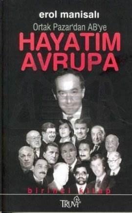 Hayatım Avrupa Birinci Kitap Ortak Pazar'dan AB'ye