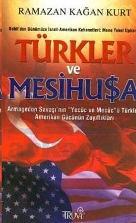 Türkler ve Mesihusa Babil'den Günümüze İsrail-Amerikan Kehanetleri: Mene Tekel Upharsın