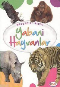 Hayvanlar Alemi Yabani Hayvanlar