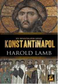Konstantinapol (Bir İmparatorluğun Doğuşu)