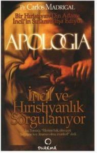 Apologia: İncil ve Hıristiyanlık Sorgulanıyor