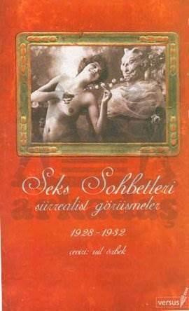Seks Sohbetleri: Sürrealist Görüşmeler 1928-1932