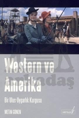 Western ve Amerika Bir Ulus: Uygarlık Kurgusu