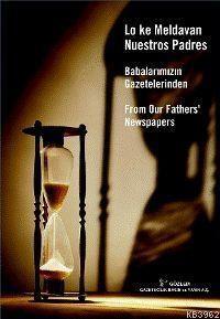 Babalarımızın Gazetelerinden; Lo Ke Meldavan Nuestros Padres From Our Fathers'newspapers