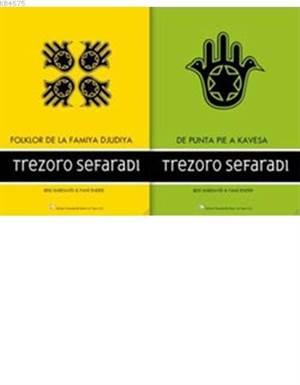 Trezoro Sefaradi - Proverbos İ Diças (2 Cilt); Folklor De La Famiya Djudiya - De Punta Pie A Kavesa