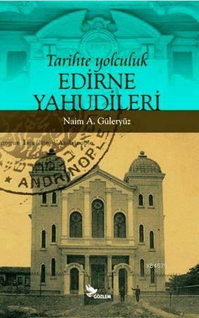 Tarihte Yolculuk Edirne Yahudileri