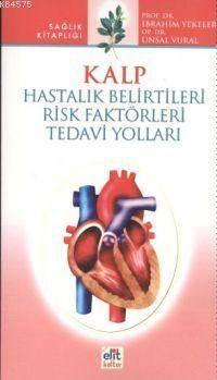 Kalp; Hastalık Belirtileri Risk Faktörleri Tedavi Yolları