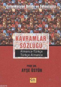 Kavramlar Sözlüğü; Enformasyon Bilimi ve Teknolojisi Almanca-Türkçe, Türkçe-Almanca