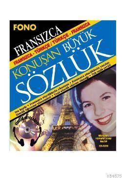 Fransızca-Türkçe / Türkçe-Fransızca Konuşan Büyük Sözlük
