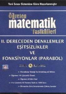 Öğreten Matematik Fasikülleri 2.Dereceden Denklemler Eşitsizlikler Ve Fonksiyonlar