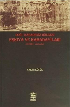 Doğu Karadeniz Bölgesi Eşkıya Ve Kabadayıları; Türküler - Destanlar