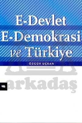 E-Devlet: E-Demokrasi ve Türkiye