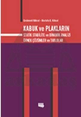 Kabuk ve Plakların Statik Stabilite Ve Dinamik Analizi Örnek Çözümler ve Tablolar