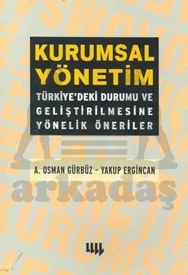 Kurumsal Yönetim :Türkiyedeki Durumu Ve Geliştirilmesine Yönelik Öneriler