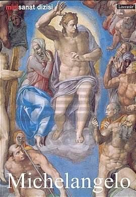 Michelangelo Buonarroti: Hayatı ve Eserleri