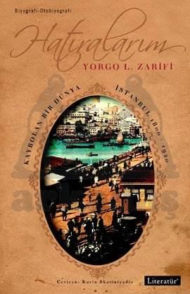 Hatıralarım: Kaybolan Bir Dünya İstanbul 1800-1920