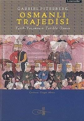 Osmanlı Trajedisi: Tarih Yazımının Tarihle Oyunu
