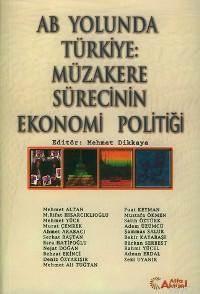 AB Yolunda Türkiye: Müzakere Sürecinin Ekonomi Politiği