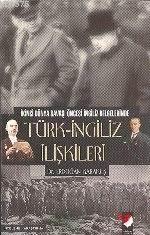 Türk-İngiliz İlişkileri; İkinci Dünya Savaşı Öncesi İngiliz Belgelerinde