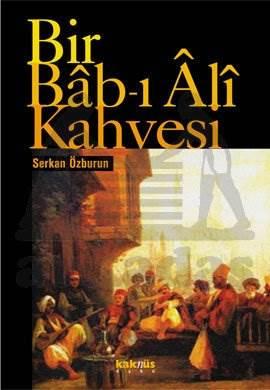 Bir Bab-ı Ali Kahvesi