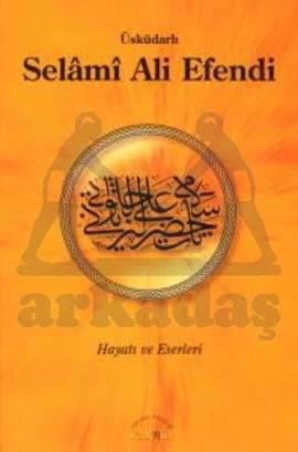 Üsküdarlı Selami Ali Efendi Hayatı ve Eserleri