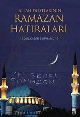 Allah Dostlarının Ramazan Hatıraları