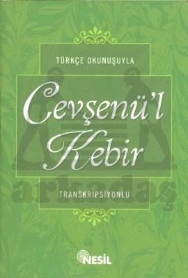Türkçe Okunuşuyla Cevşenü'l Kebir (Transkripsiyonlu)