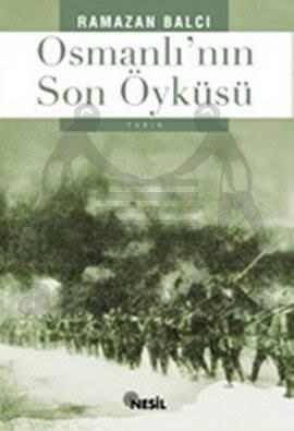 Osmanlı'nın Son Öyküsü