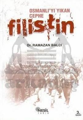 Osmanlı'yı Yıkan Cephe Filistin