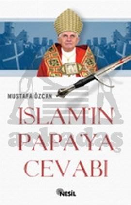 İslam'ın Papaya Cevabı Tevhit, Tesis ve Kılıç Ekseninde