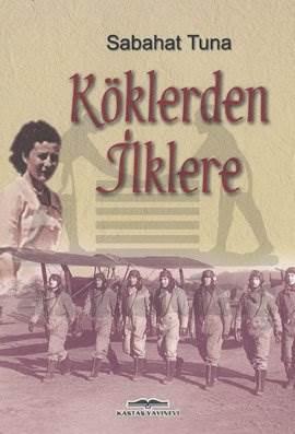 Köklerden-İlklere-  İkinci Dünya Savaşı İnigilterede ki Türk Pilotları