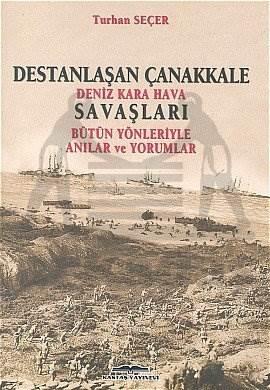 Destanlaşan Çanakkale Savaşı Deniz-Hava-Kara