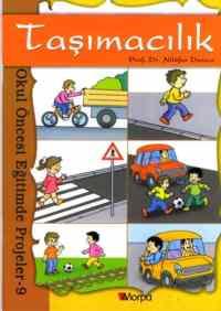 Taşımacılık Okul Öncesi Eğitimde Projeler 9