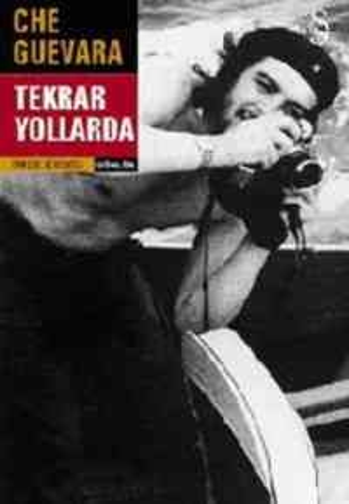 Tekrar Yollarda Che Guevara