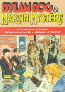 Dylan Dog & Martin Mystere Son Durak: Kabus! / Dünyanın Sonu / Orman Cinleri
