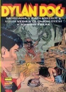 Dylan Dog Morgana / Cagliostro! / Uzun Veda / Ölümün Ötesi / Johnny Freak