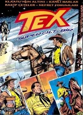 Tex Süper Cilt: 1 Klaatu'nun Altını / Kanlı Karlar / Rakip Çeteler / Nefret Tohumları