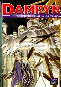 Dampyr Süper Cilt: 2 Taş Köprünün Altında / İskeletler Sahili / Yasak Bölge / Karanlığın İçinden