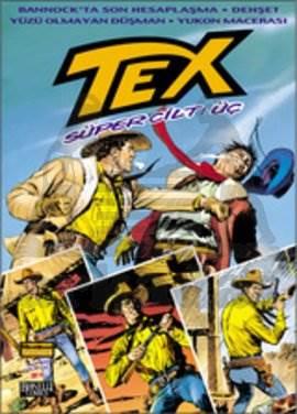 Tex Süper Cilt: 3 Bannock'ta Son Hesaplaşma / Dehşet / Yüzü Olmayan Düşman / Yukon Macerası