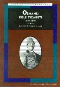 Osmanli Köle Ticareti ( 2, Baski)